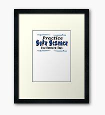 Practice Safe Science! Framed Print