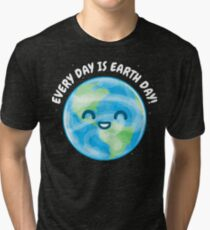 Every Day is Earth Day Tri-blend T-Shirt