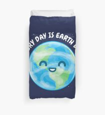 Every Day is Earth Day Duvet Cover