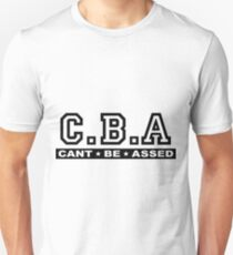 CBA, Can't Be Assed T-Shirt