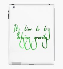 It's Time to Try Defying Gravity iPad Case/Skin