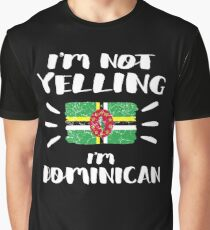 I'm Not Yelling I'm Dominican Flag Dominica Pride Coworker Humor That's How We Talk Friends Loud Speaking Graphic T-Shirt