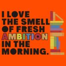 The Smell of Ambition by ezcreative