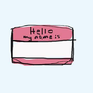 Hello, My Name is by EmmaPopkin