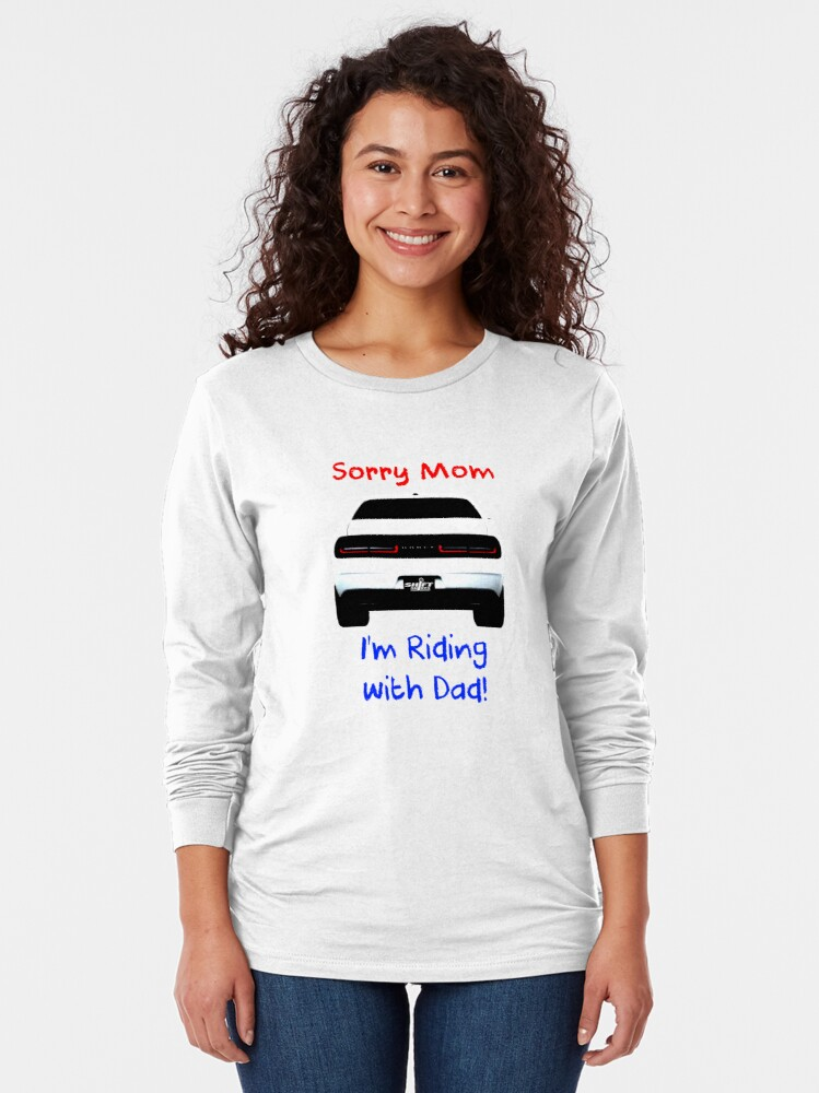 Alternate view of Sorry Mom Challenger Inspired Long Sleeve T-Shirt