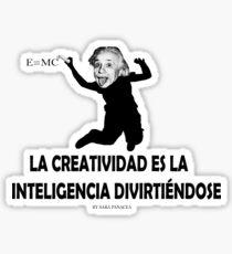 EINSTEIN: LA CREATIVIDAD ES LA INTELIGENCIA DIVIRTIENDOSE Pegatina