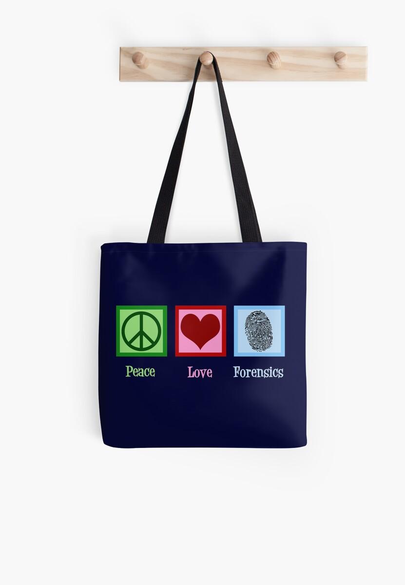 Peace Love Forensics Tote Bag