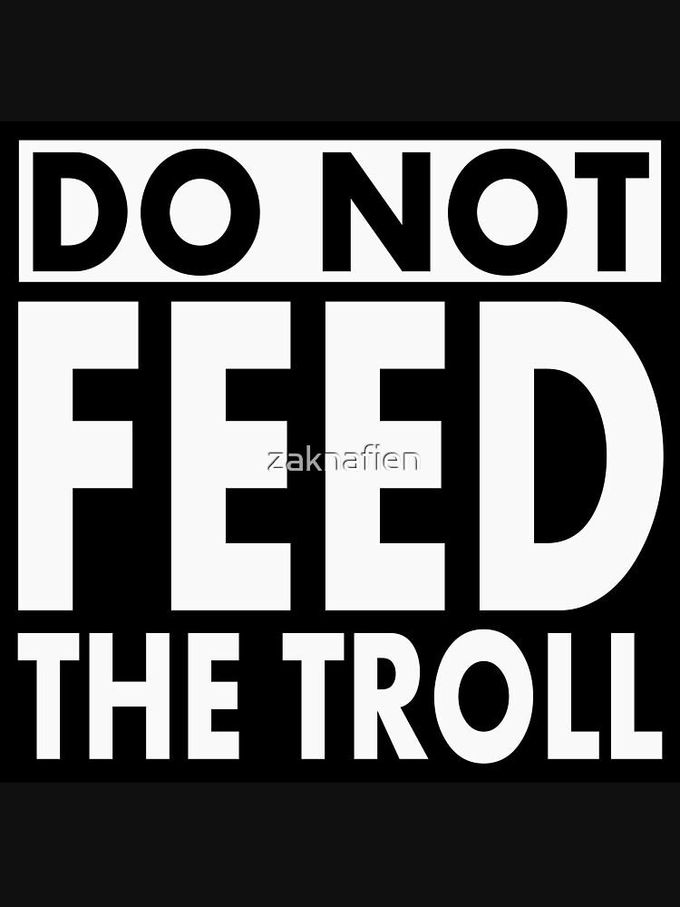 Do Not Feed the TROLL! by zaknafien