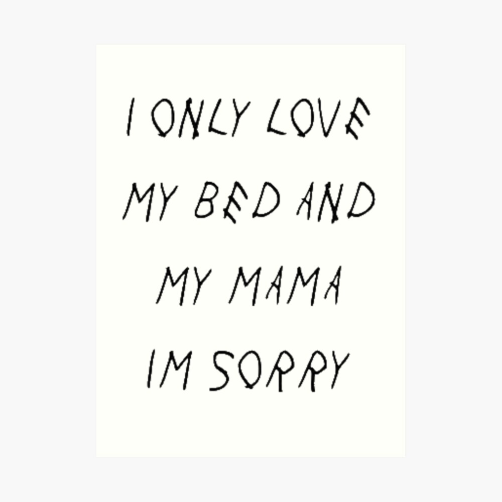 I only love my bed hip hop rap lyrics art print by bobbyharlem redbubble