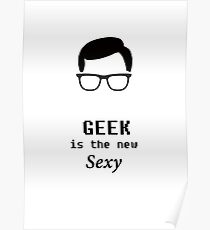 Geek is new sexy Poster