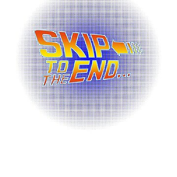 Skip to the End - Back to the Future by DouglasFir