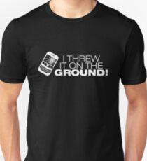 I Threw It on the GROUND! (White Version) Unisex T-Shirt