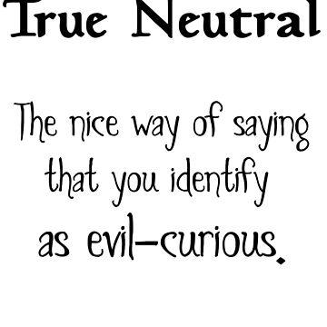 True Neutral - Variation 2 - Black Font by jandii