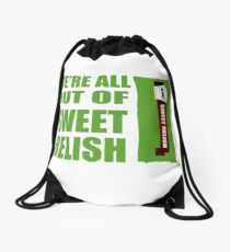 We're All Out Of Sweet Relish Drawstring Bag
