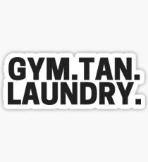 GTL: Gym, Tan, Laundry Sticker