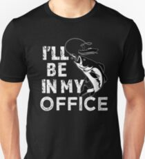 I'll be in my office funny fishing saying shirt Unisex T-Shirt