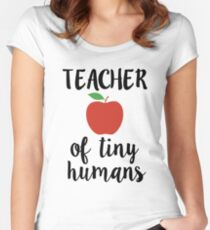 Teacher of tiny humans womens shirt Fitted Scoop T-Shirt