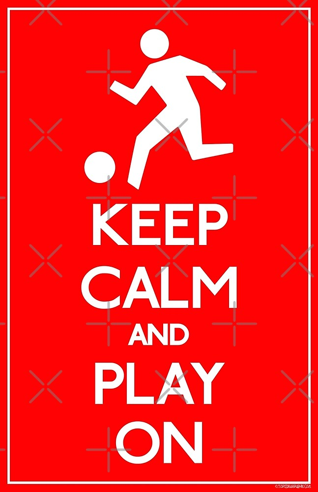 Keep Calm and Play On by Tortugagraphix