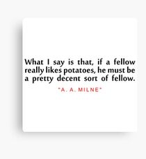 """What i say... """"A. A. Milne"""" Inspirational Quote Canvas Print"""