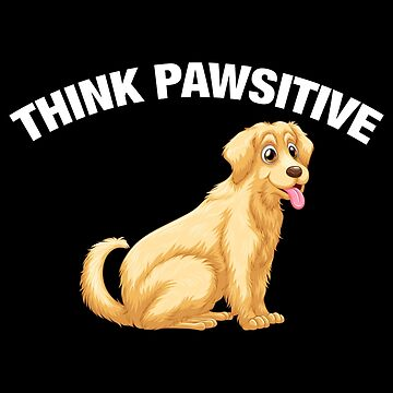 Think Pawsitive - Labrador by quotysalad