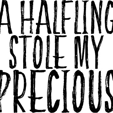 A Halfling Stole My Precious by matomatonuk