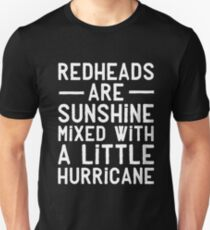 Redheads are sunshine mixed with a little hurricane Unisex T-Shirt
