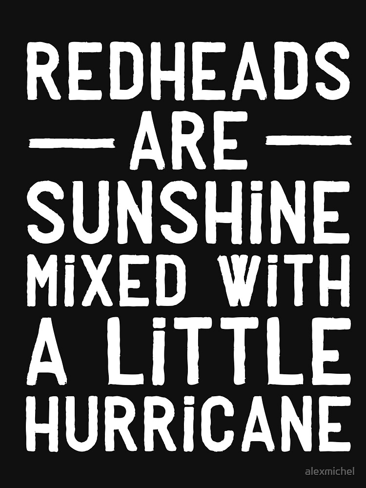 Redheads are sunshine mixed with a little hurricane by alexmichel