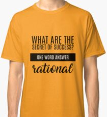 What are the secret of success? Classic T-Shirt