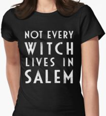 Not Every Witch Lives In Salem Women's Fitted T-Shirt