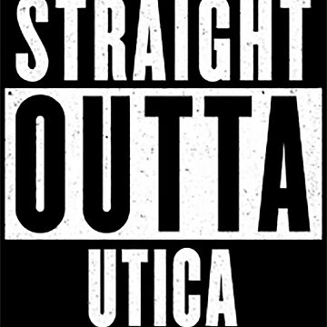 Straight Outta Utica by techdave