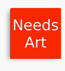 Needs Art Canvas Print