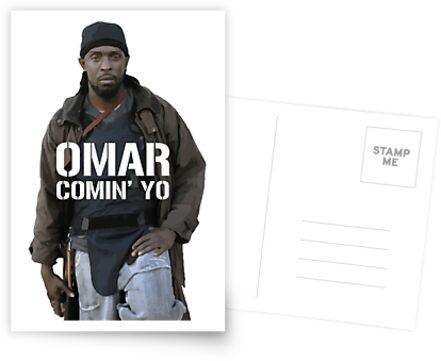 Omar Comin' Yo by JJFGraphics