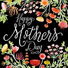 Happy Mother's Day - Ink Nib Lettering and Watercolor Florals on Black Background by ZirkusDesign