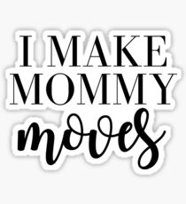 Mommy moves Sticker