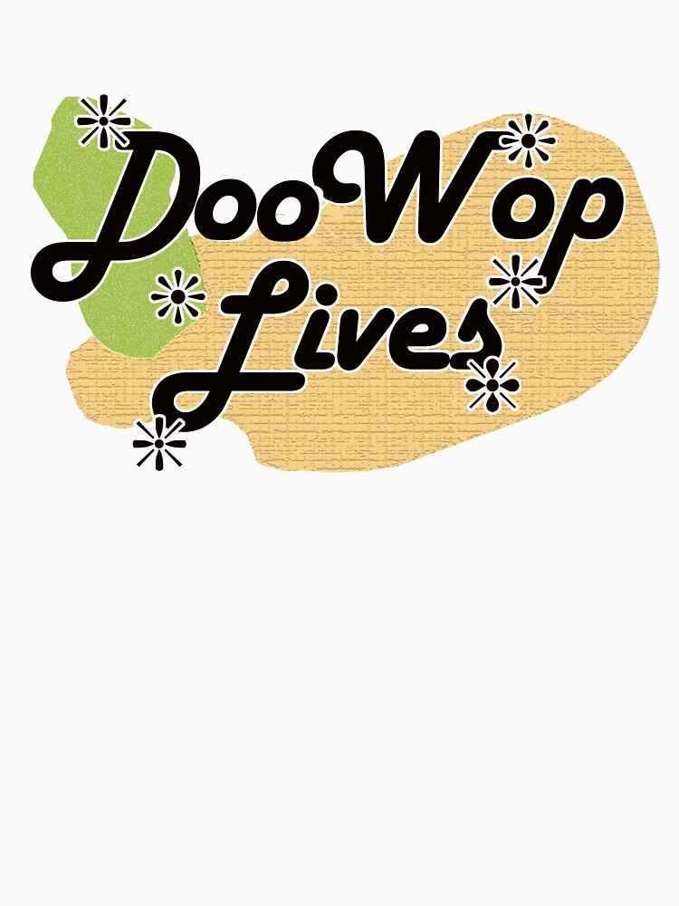Doo Wop Lives T-shirt Hoodie, stickers by Rightbrainwoman