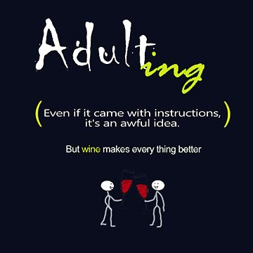 Adult-ing (an awful idea) by TeodoraWorkshop