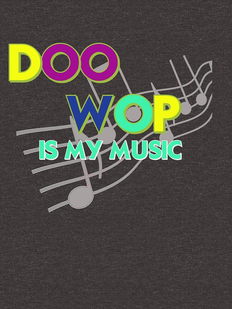 Doo Wop is My Music by Rightbrainwoman