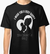 mothers day Classic T-Shirt