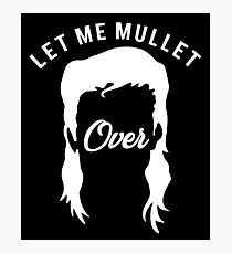 Funny Mullet Apparel Photographic Print