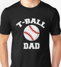 Funny T-Ball Dad Fathers Day Apparel Unisex T-Shirt