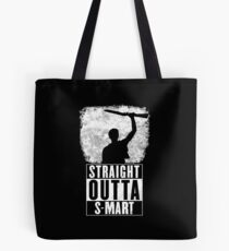 Straight Outta S-Mart Tote Bag