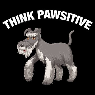 Think Pawsitive - Schnauzer by quotysalad