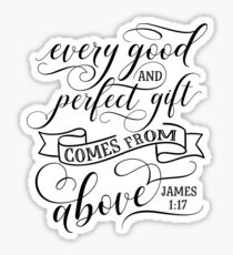 Every good and perfect gift comes from God Sticker