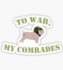 To War, My Comrades! Sticker