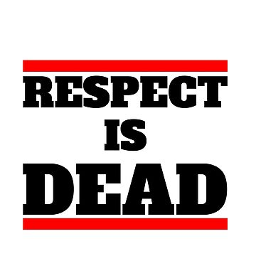 """Respect is Dead"" white by fares-junior"