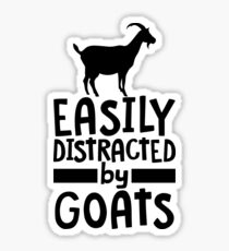 Easily distracted by Goats Sticker