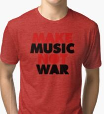 Make Music Not War Tri-blend T-Shirt