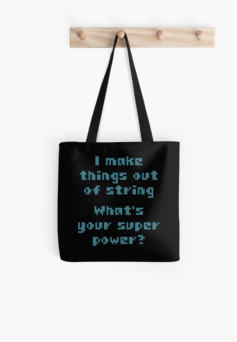 i make things out of string what 39 s your super powe tote