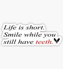 Life is short. Sticker