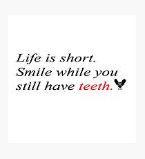 Life is short. Photographic Print